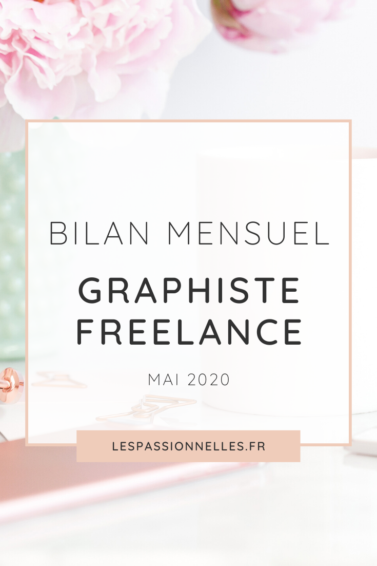 Bilan business en graphiste freelance : mois de mai 2020